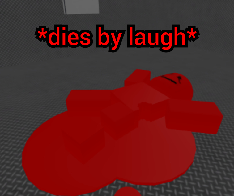 *dies by laugh* - meme