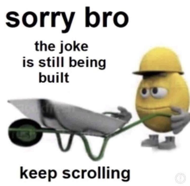 Keep scrolling - meme