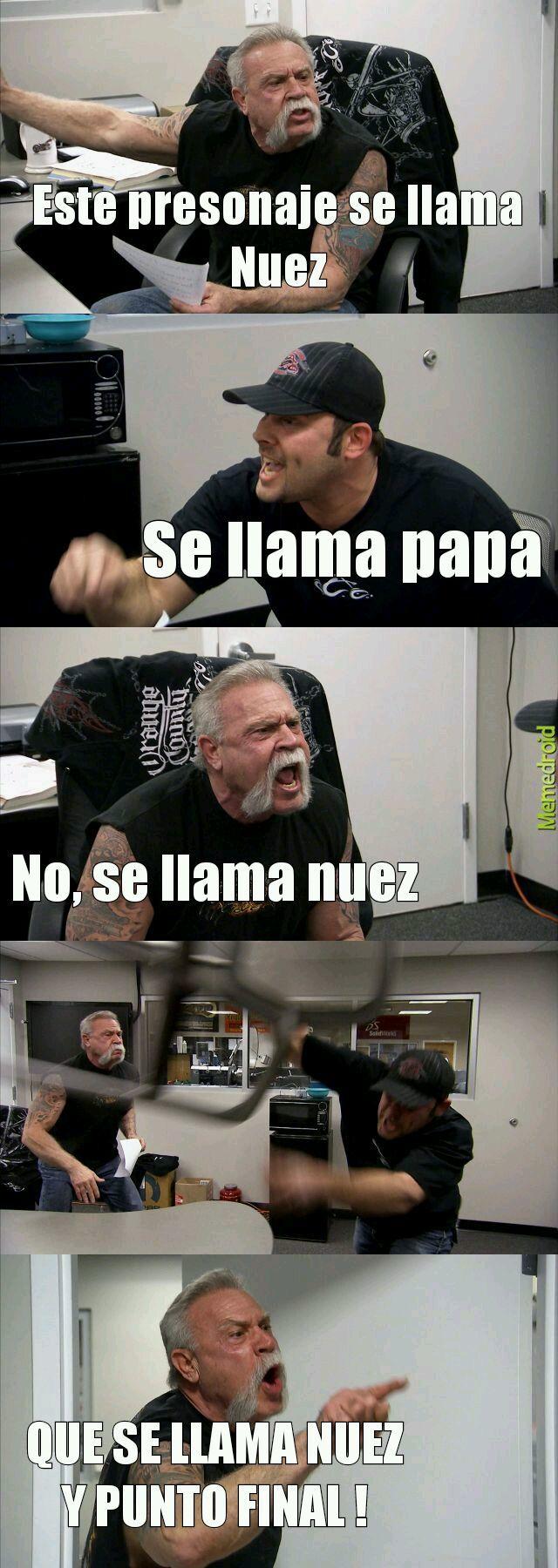ES UNA MALDITA NUEZ AAAAAAH - meme