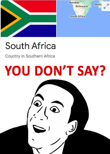 South Africa is in South Africa - meme