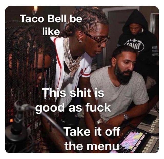 Taco Bell be like - meme