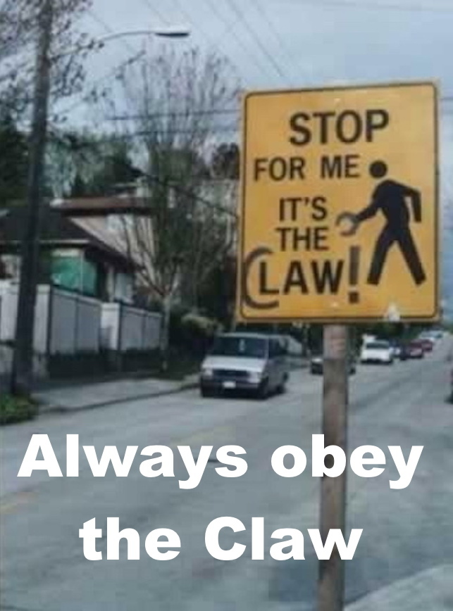 Ignorance of the Claw is no excuse - meme