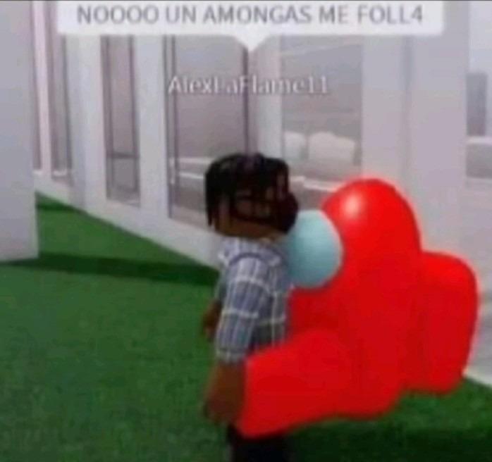 UN AMONGAS  LO FOLL4 - meme