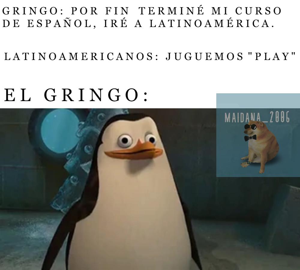 EL GRINGO :0 (Idea 0% mía, créditos a: KeyRique) - meme