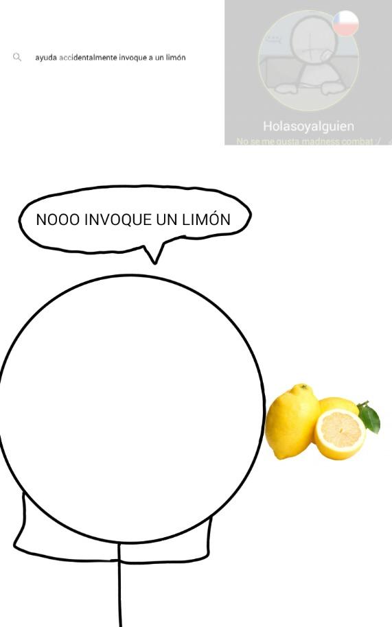 Si no se lee dice: ayuda accidentalmente invoque un limón, que loco no - meme