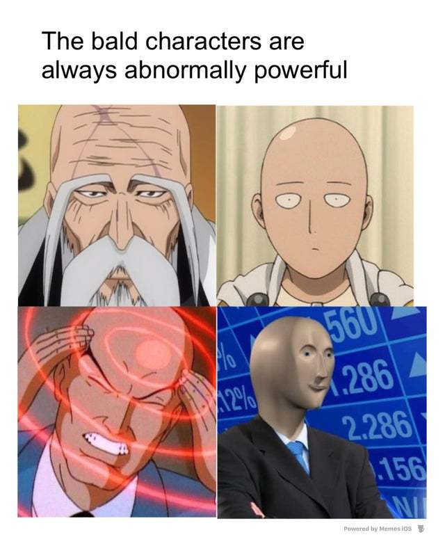Bald characters are always abnormally powerful - meme