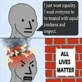 All lives matter or no lives do