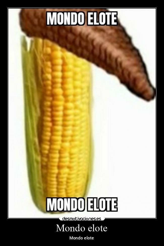 Mundo elote - meme