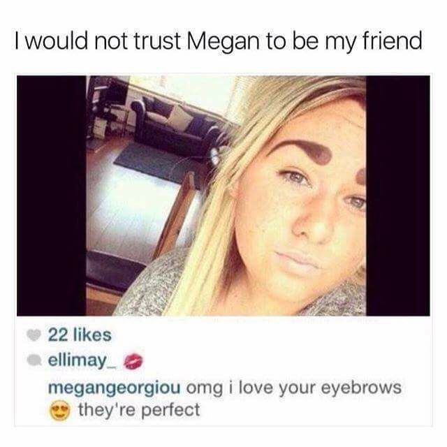 her brows look like sperms - meme