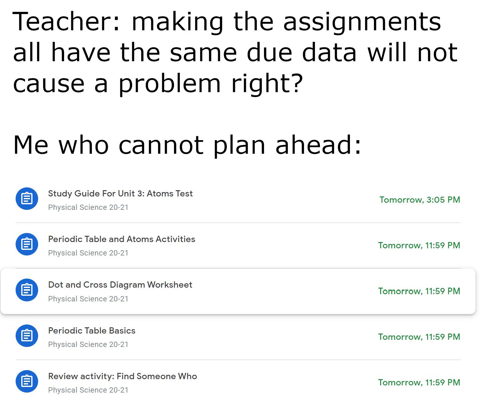 when teachers do not do the planning for you - meme