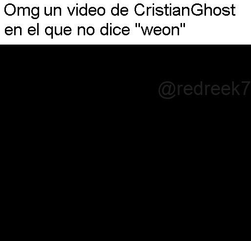 El canal de CristianGhost:  - meme