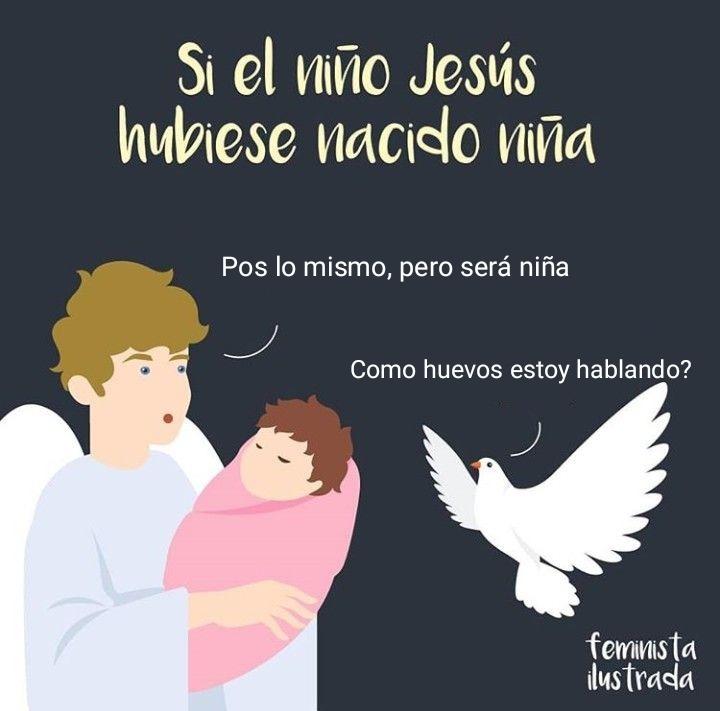 Si Jesús hubiera sido niña habría acabado en la cruz de una forma u otra - meme