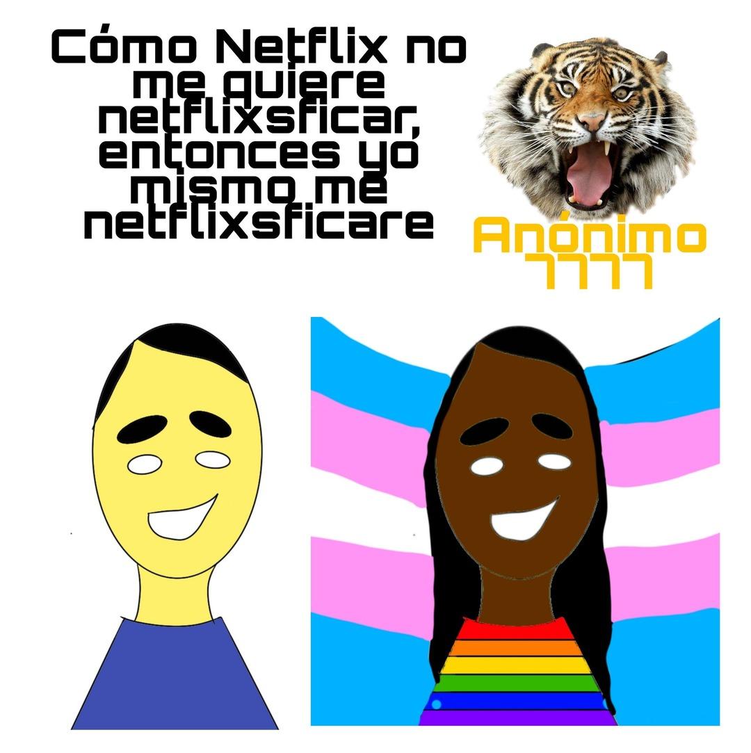 Cómo Netflix no quiere netflixsficarme, entonces yo mismo me netflixsficare :yaoming: - meme