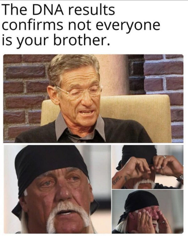 Well..He's my Brotha!! - meme