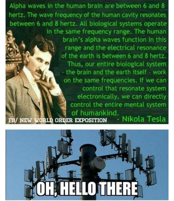 >be fed gov. >steal teslas life work. >realize electricty works better than LSD. >develope 5G. - meme