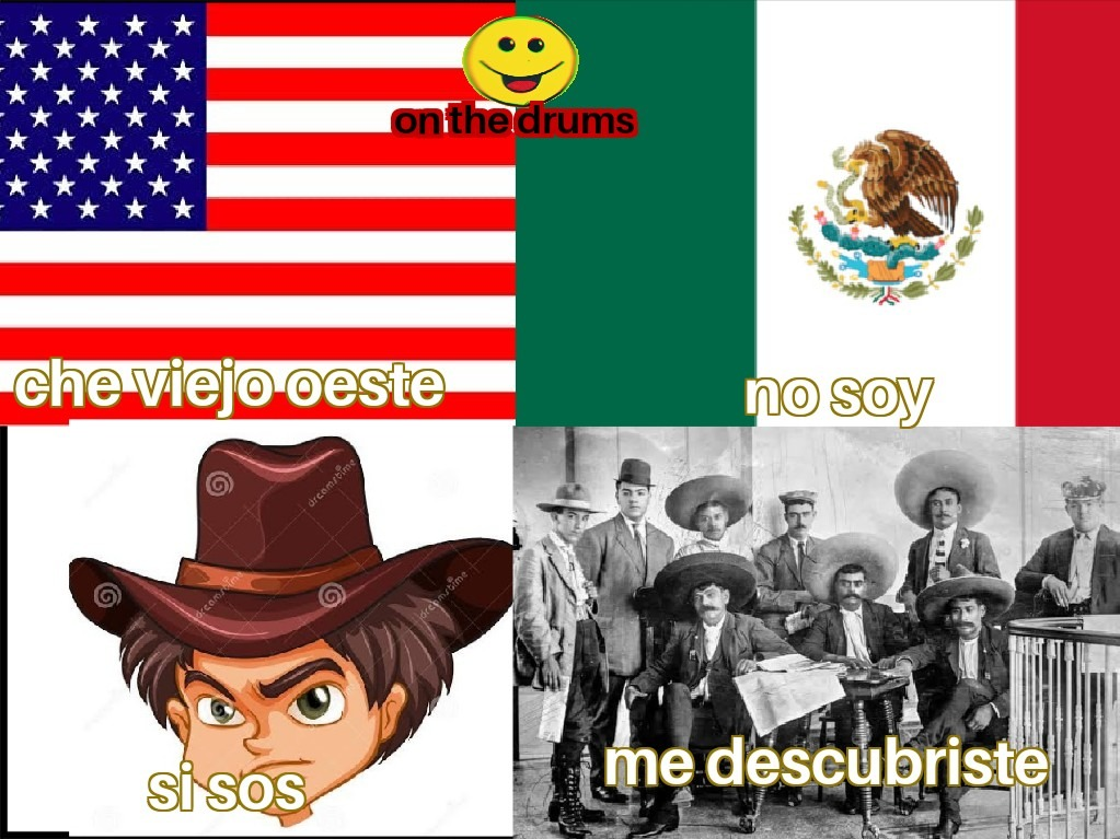 Wtf con El Mexico de esa época todos eran más blancos y eran como vaqueros ._. - meme