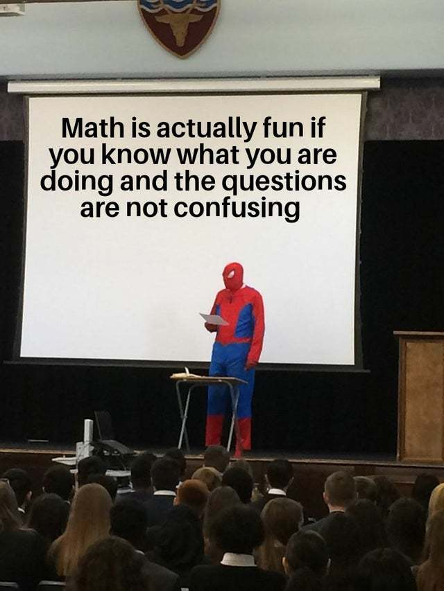 Math is actually fun if... - meme