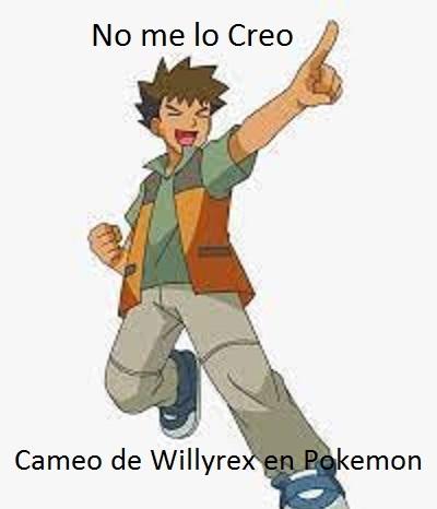 Willyrex en Pokemon (Perdón estoy sin ideas) - meme