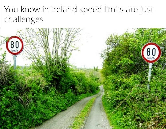 In Ireland, speed limits are just challenges - meme