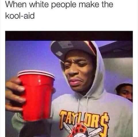 I like grape kool aid - meme