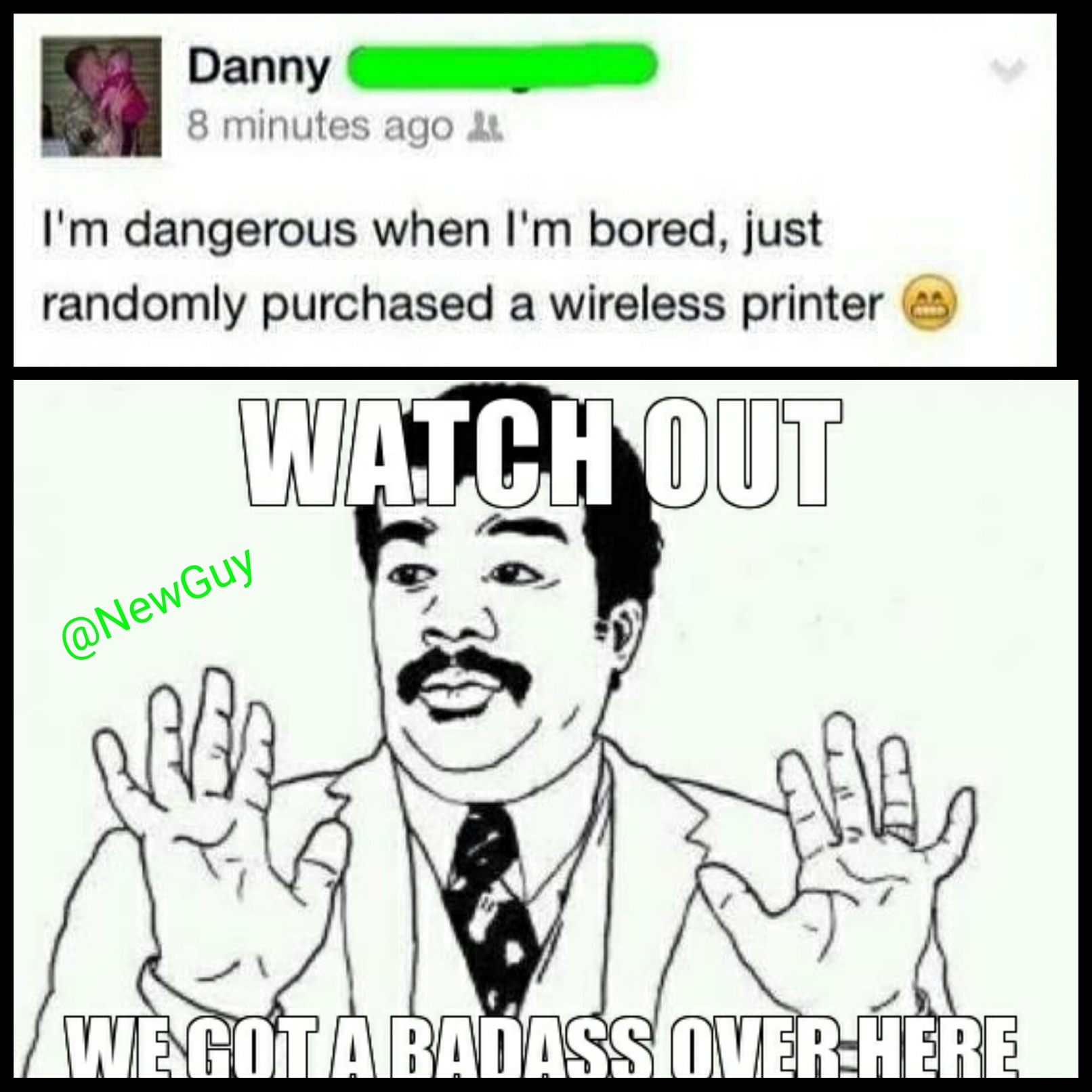 Oh shit, watch out for Danny - meme
