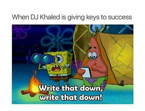 dj khaled accreate advice - meme