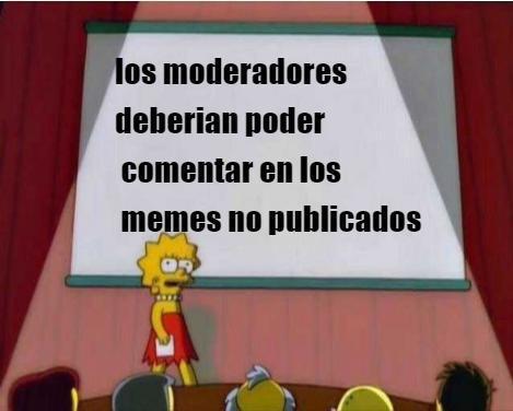 quisiera ser un moderador - meme