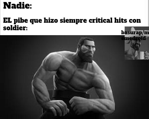 Soldier =Gigachad - meme