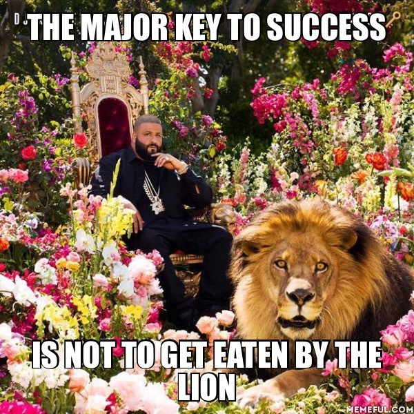 Take care I'm Khaled biggest fan - meme