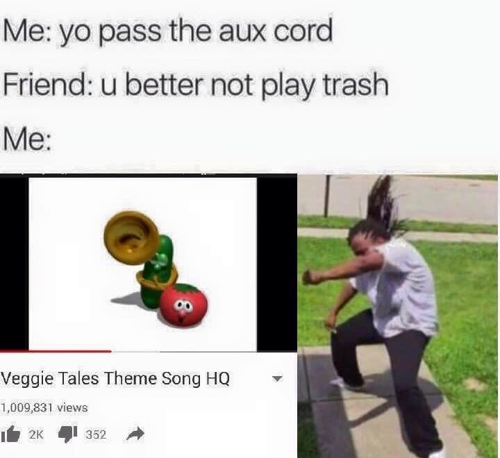 VeggieTales was awesome - meme