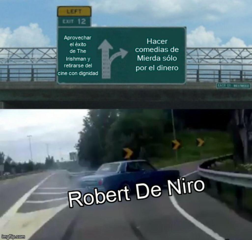 Han visto las últimas películas de De Niro? - meme