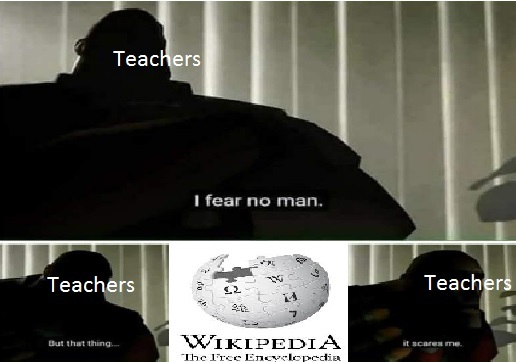 If all of you want to use wikipedia in school,cite wikipedia's SOURCES - meme