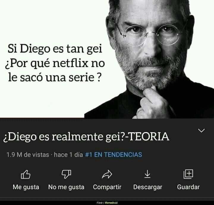 Realmente Diego es gay? - meme
