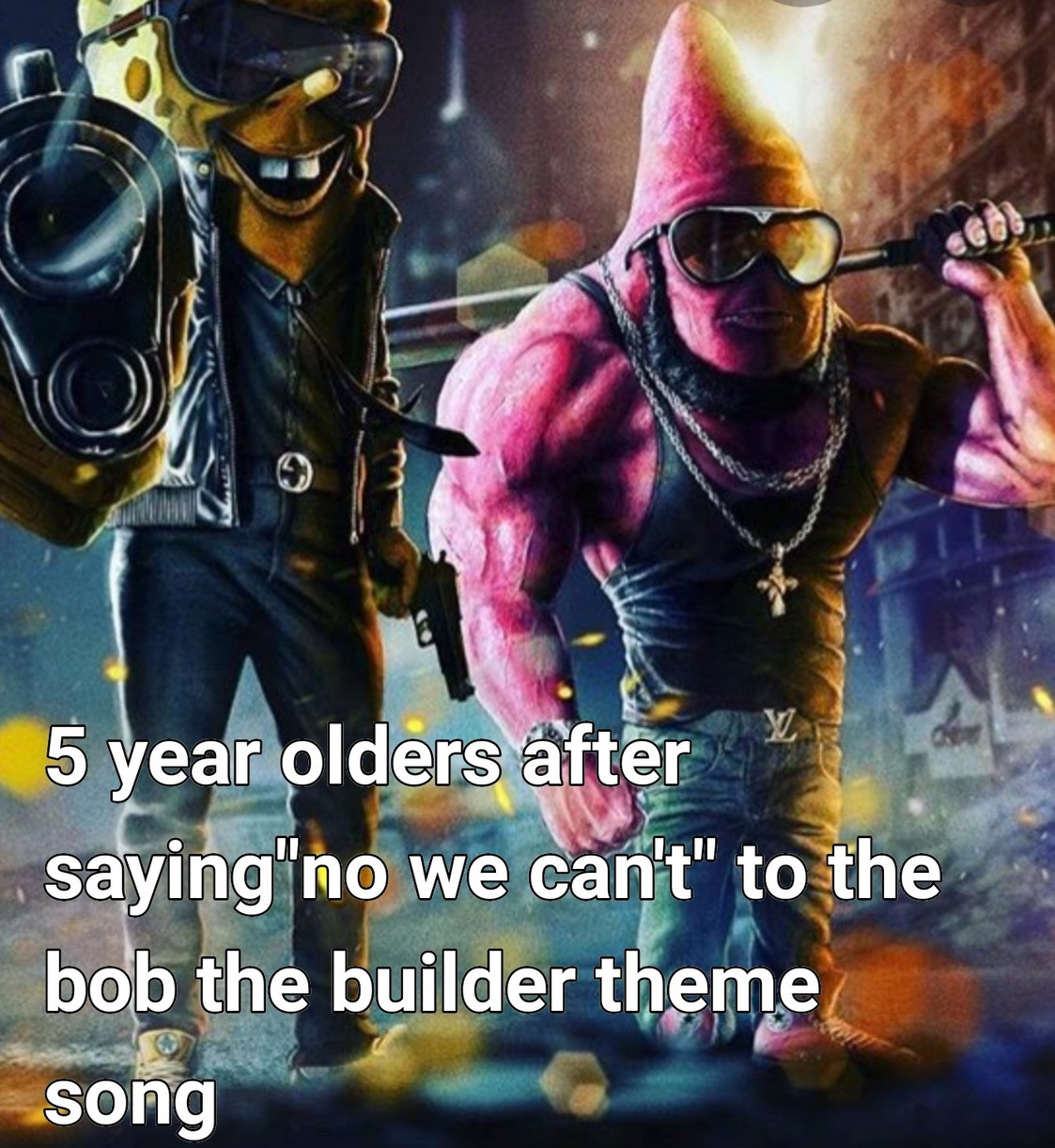 5 y/o and bob the builders - meme