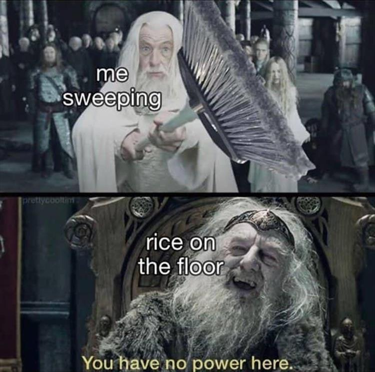 Rice - when you're hungry and want to eat 2000 of something. - meme