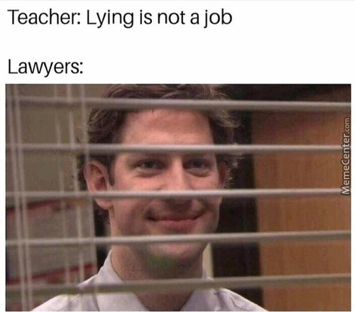 They do be lying at all time - meme