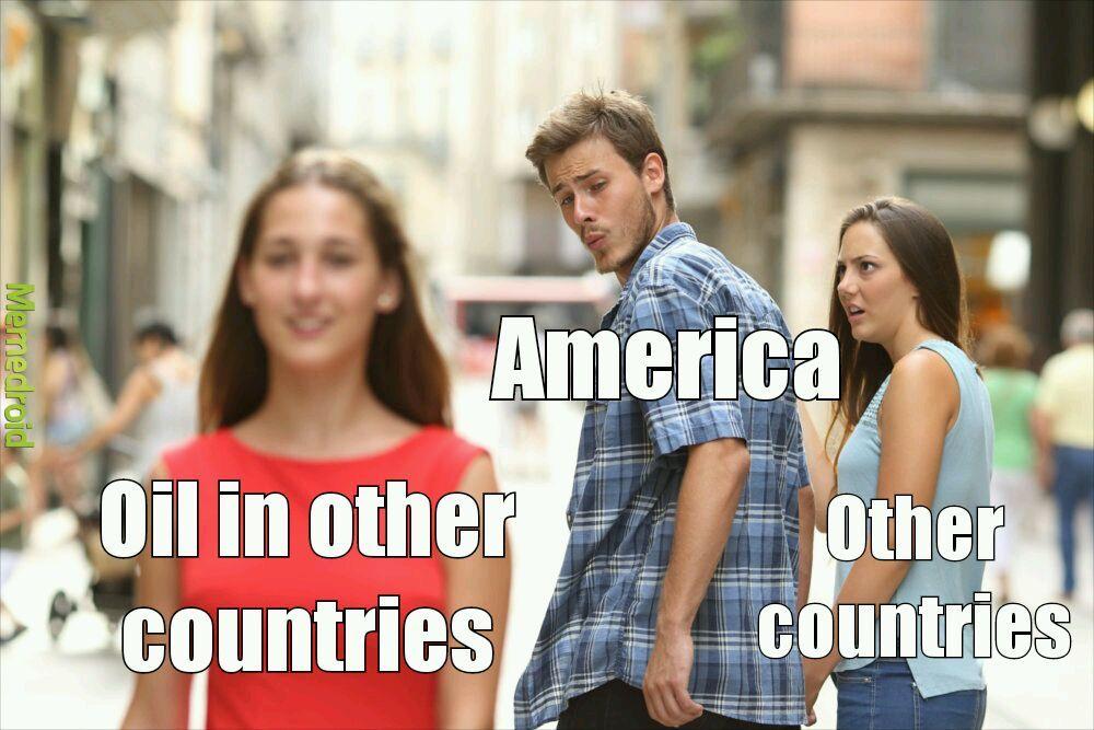 We need oil!! - meme