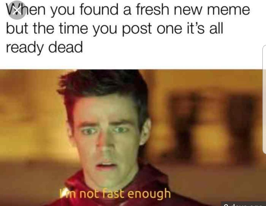 I'm not fast enough - meme