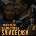 SAIA, SAIA DE CASA AGORA!
