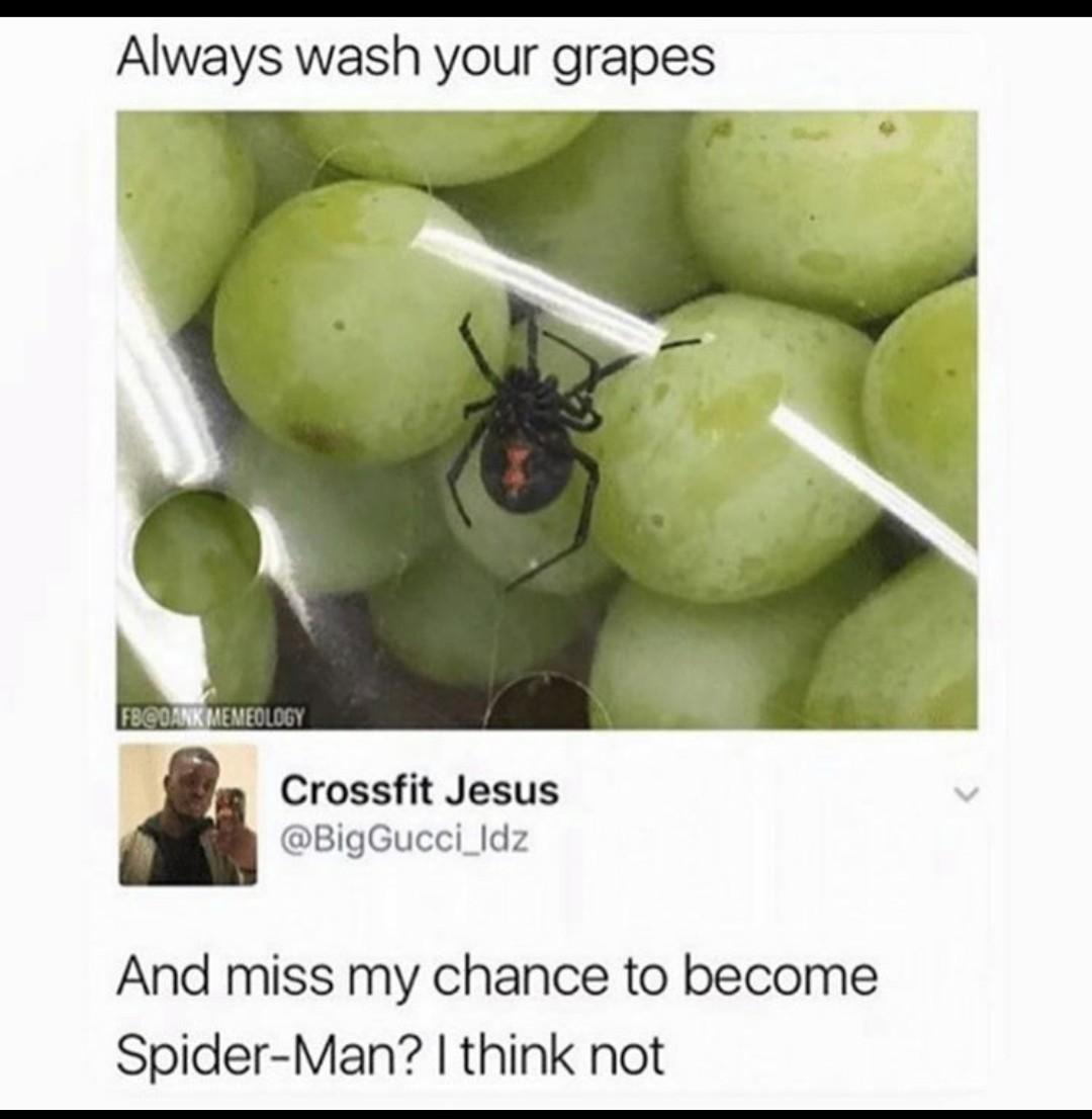 I'm never washing my grapes - meme
