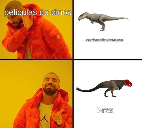 por que siempre usan al tiranosaurio rex en vez de otro teropodo gigante???? - meme