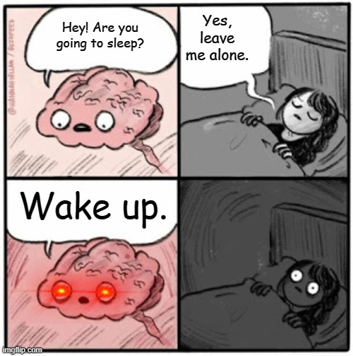 My brain when I try to sleep - meme