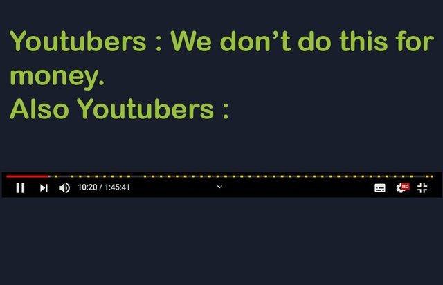 Youtubers don't do it for money - meme