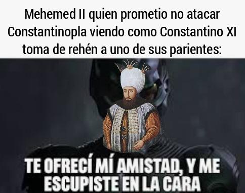 Constantino fue un chad, pero tremenda pendejada que se aventó traicionando a mehemed - meme