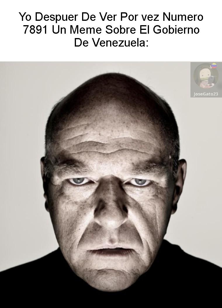 Y Lo Digo Siendo Venezolano Y Odiando Al Gobierno - meme