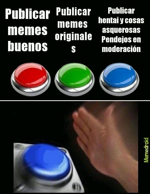 Todo los boludos en moderación - meme