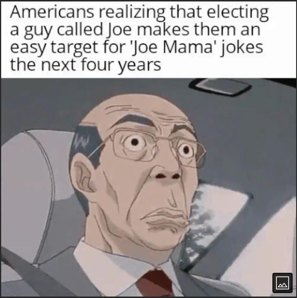 Joe mama I dont know I'm not good at these jokes - meme