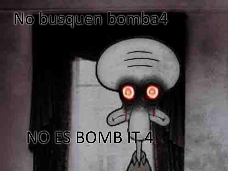 Eso me asusto a mi y mi hermana cuando teniamos 10 y 12 años, enserio no lo busquen no es bomb it xs - meme