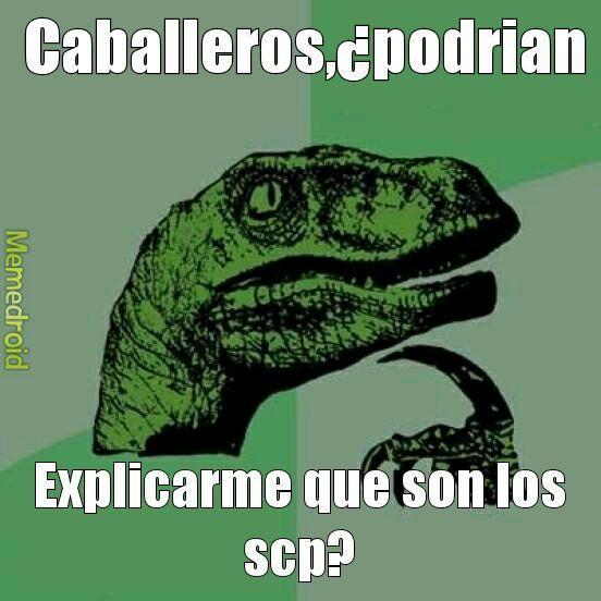 Por favor, no le sé a los scp :( - meme