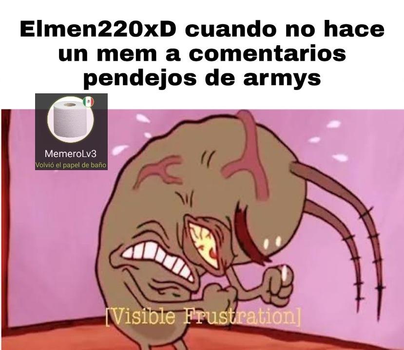 Ya entendimos que las armys son pendejas, no ocupada hacer 500 memes de eso
